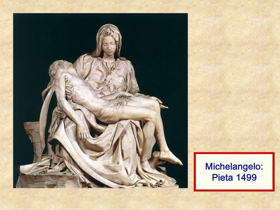 Michelangelo: Pieta 1499