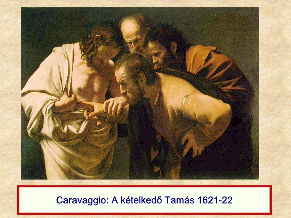 Caravaggio: A kételkedő Tamás 1621-22