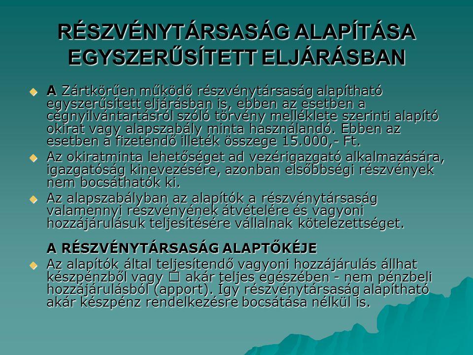 RÉSZVÉNYTÁRSASÁG ALAPÍTÁSA EGYSZERŰSÍTETT ELJÁRÁSBAN