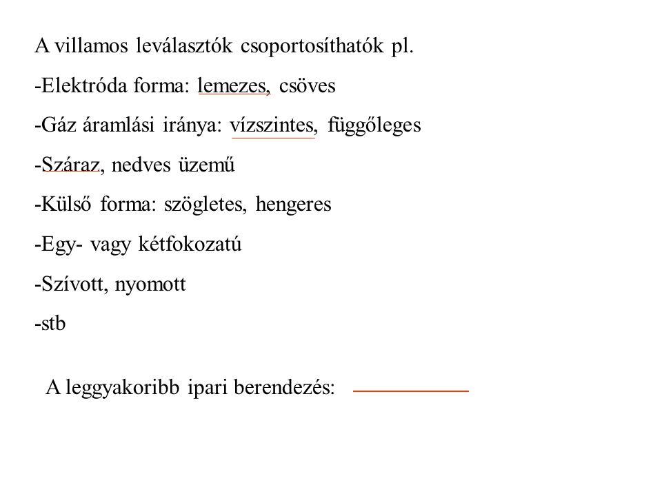 A villamos leválasztók csoportosíthatók pl.