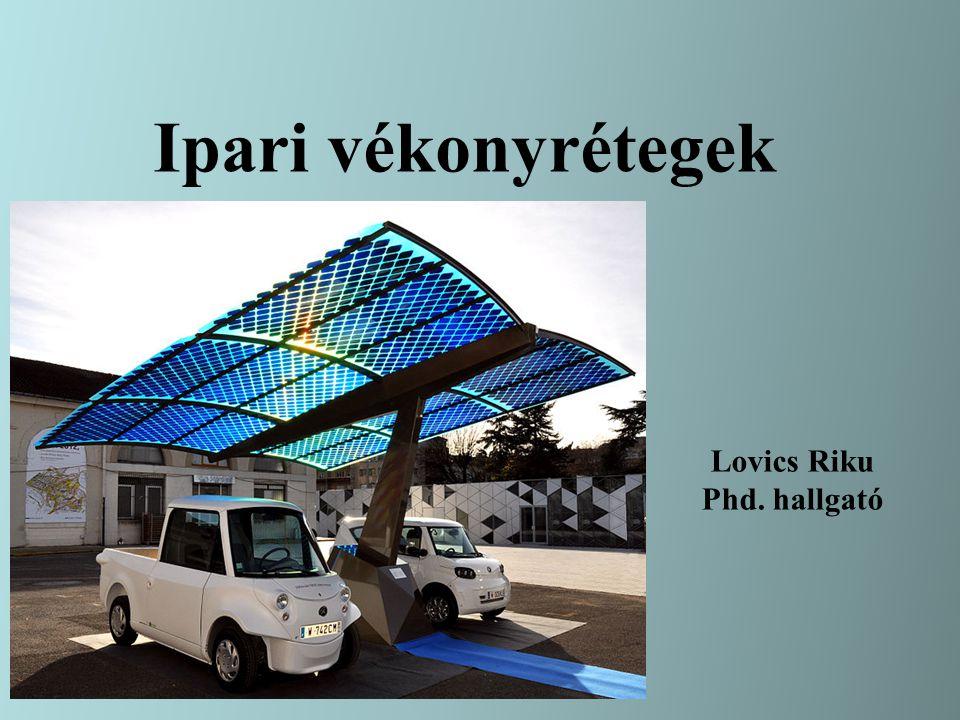Ipari vékonyrétegek Lovics Riku Phd. hallgató