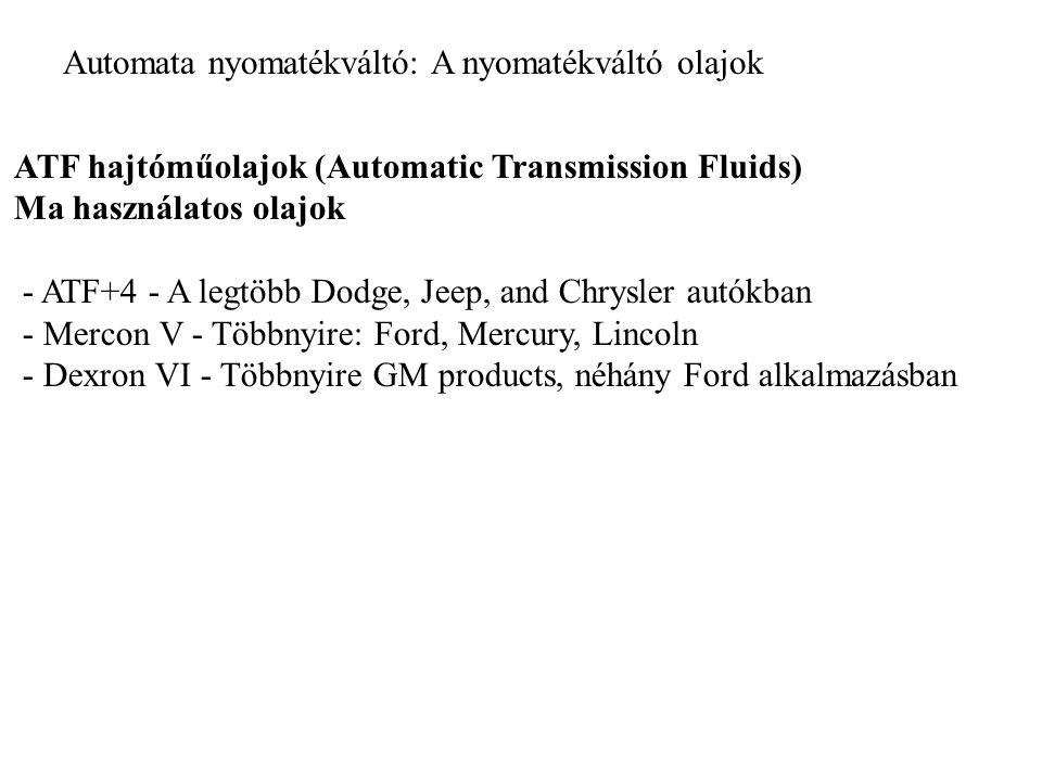 Automata nyomatékváltó: A nyomatékváltó olajok