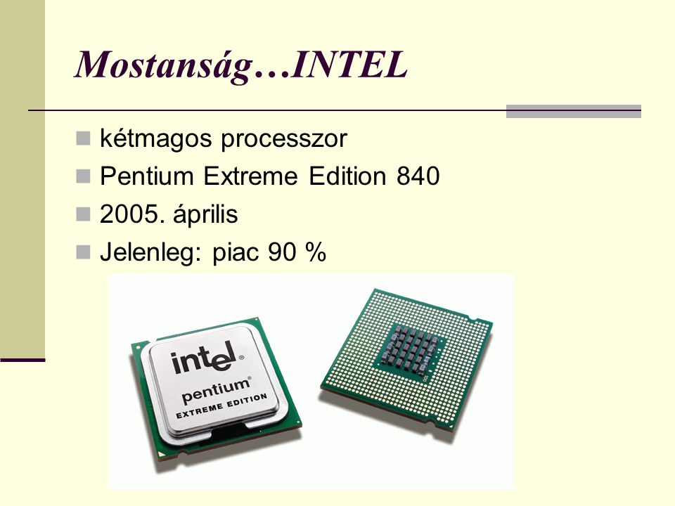 Mostanság…INTEL kétmagos processzor Pentium Extreme Edition 840