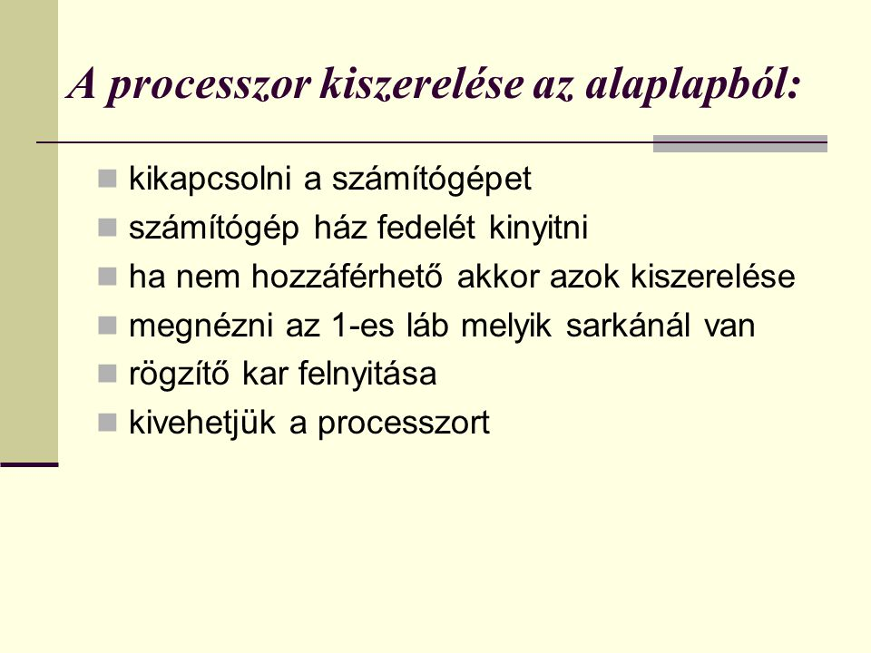 A processzor kiszerelése az alaplapból: