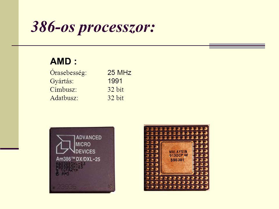 386-os processzor: AMD : Órasebesség: 25 MHz Gyártás: 1991