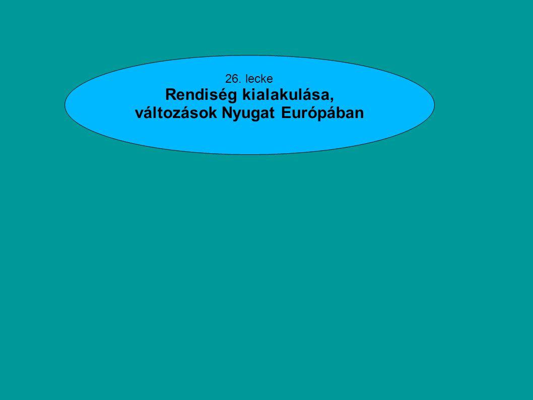 Rendiség kialakulása, változások Nyugat Európában