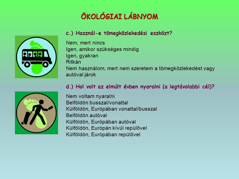 ÖKOLÓGIAI LÁBNYOM c.) Használ-e tömegközlekedési eszközt