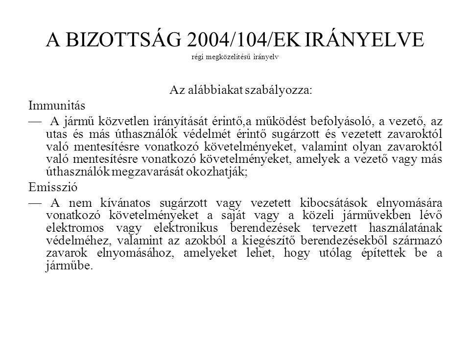 A BIZOTTSÁG 2004/104/EK IRÁNYELVE régi megközelítésű irányelv