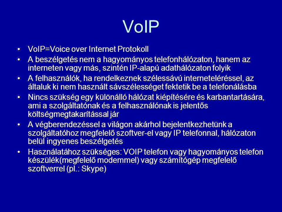 VoIP VoIP=Voice over Internet Protokoll