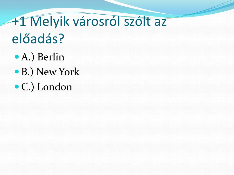 +1 Melyik városról szólt az előadás