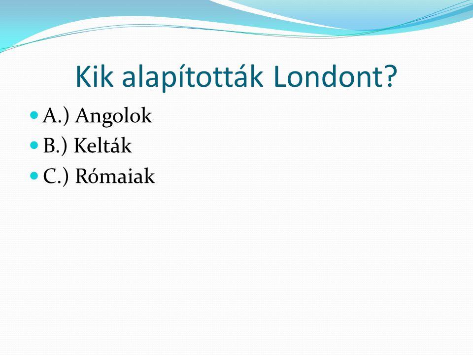 Kik alapították Londont