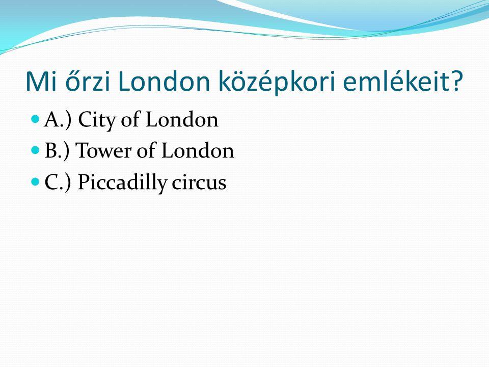 Mi őrzi London középkori emlékeit