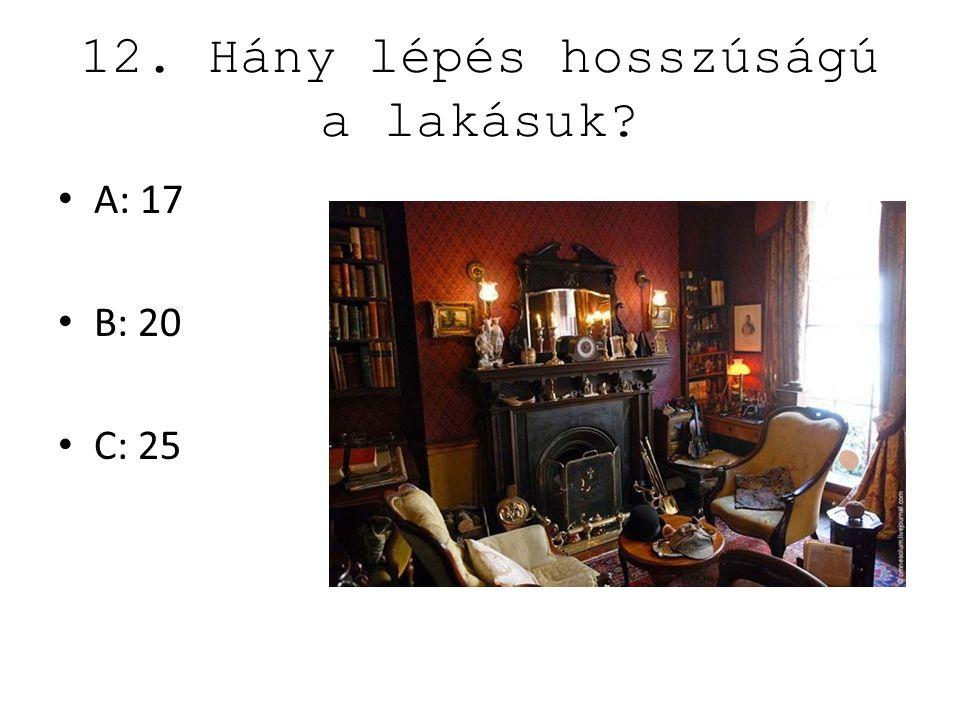 12. Hány lépés hosszúságú a lakásuk