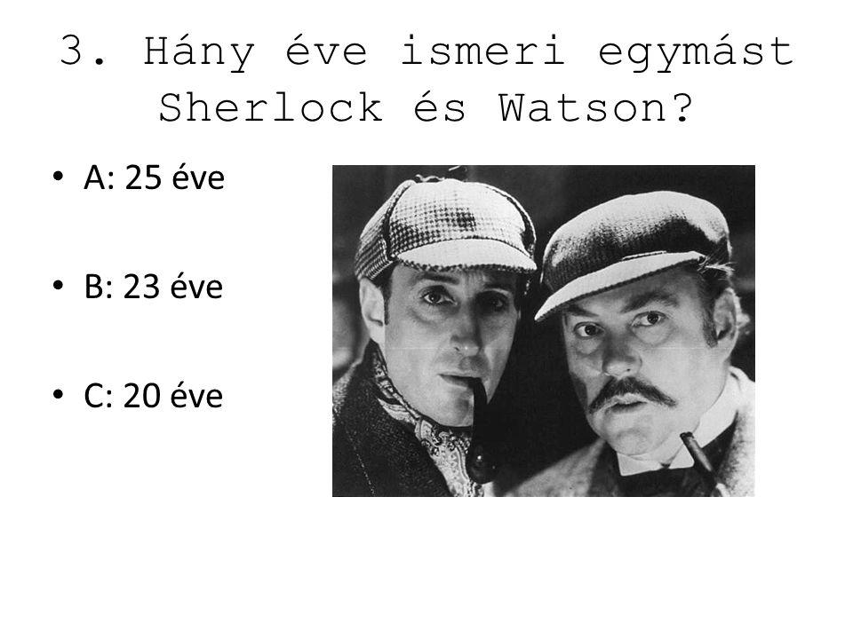 3. Hány éve ismeri egymást Sherlock és Watson