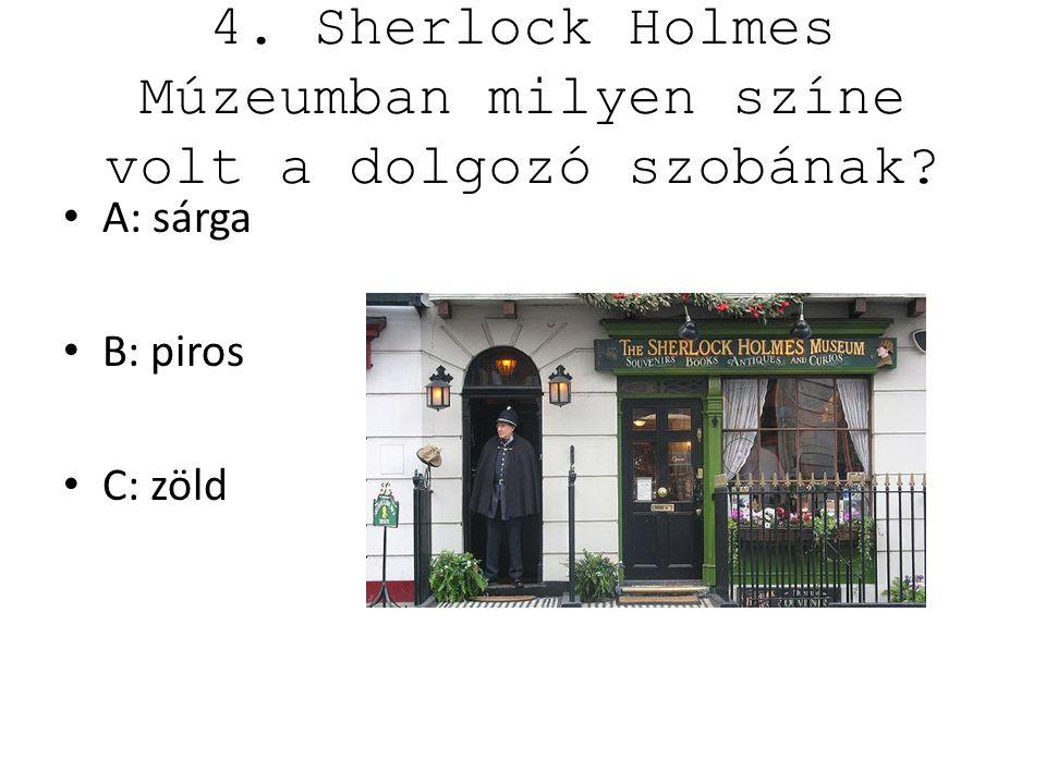 4. Sherlock Holmes Múzeumban milyen színe volt a dolgozó szobának