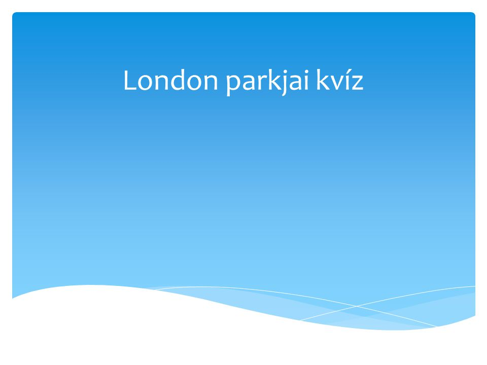 London parkjai kvíz