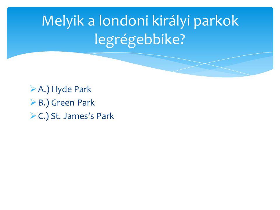 Melyik a londoni királyi parkok legrégebbike