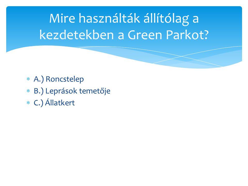 Mire használták állítólag a kezdetekben a Green Parkot