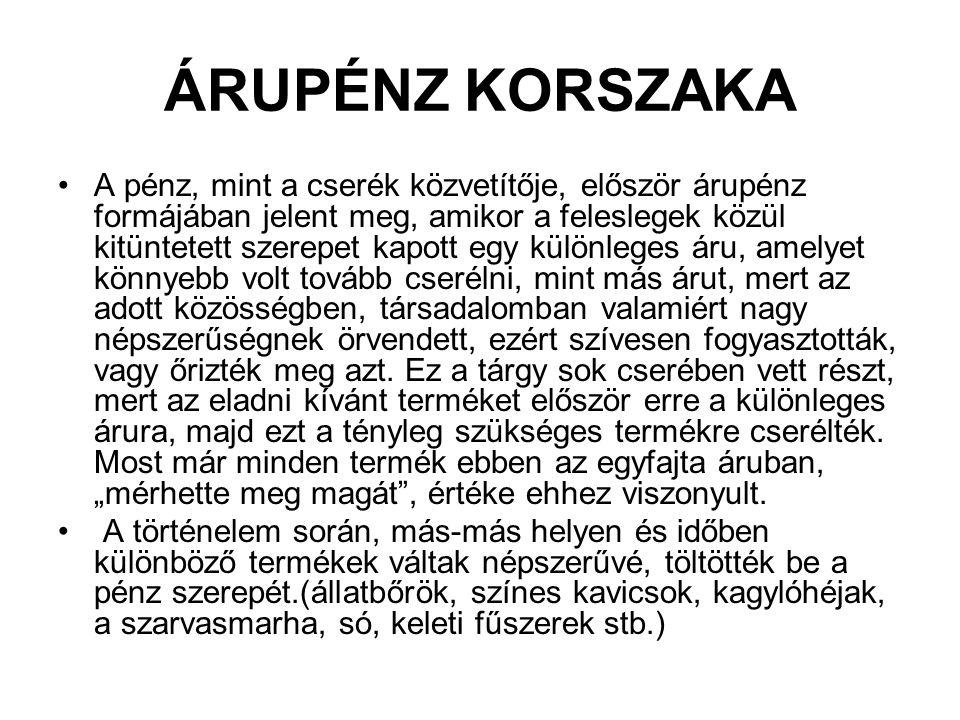 ÁRUPÉNZ KORSZAKA