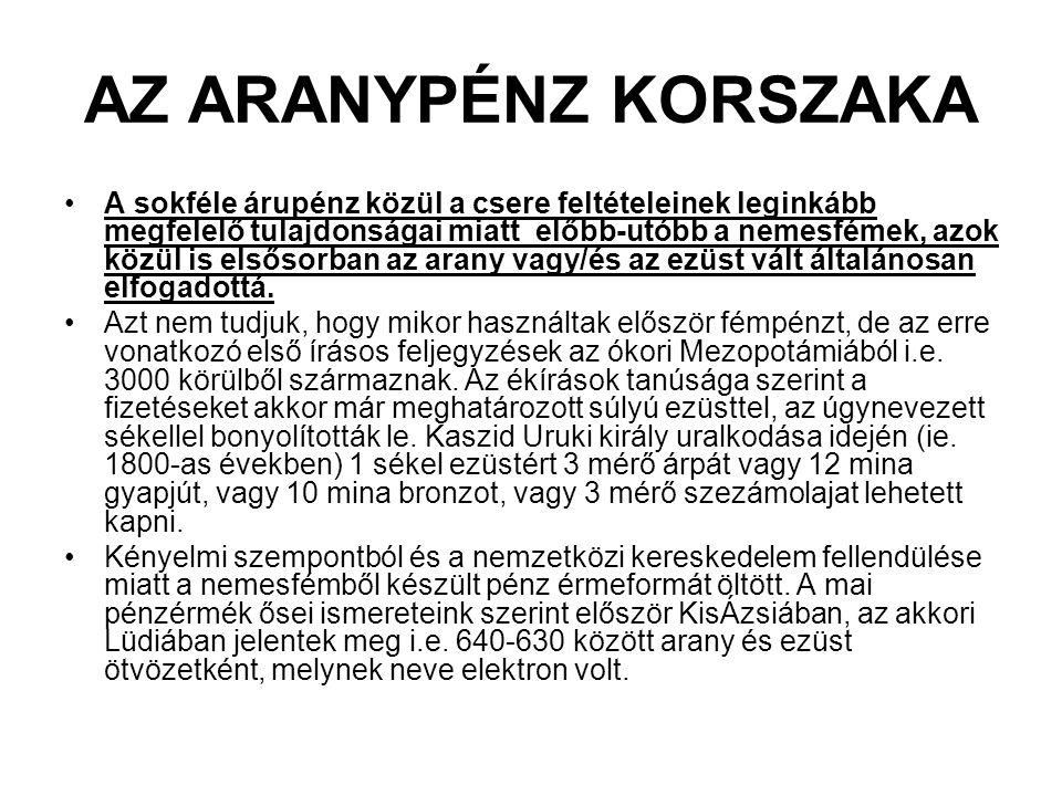 AZ ARANYPÉNZ KORSZAKA