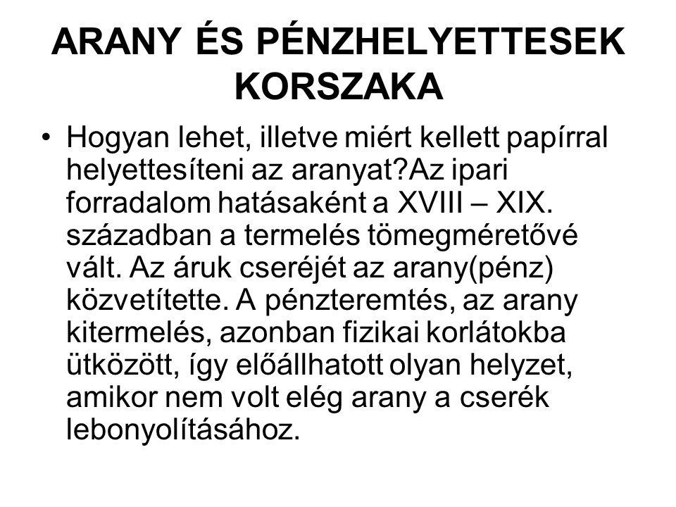 ARANY ÉS PÉNZHELYETTESEK KORSZAKA