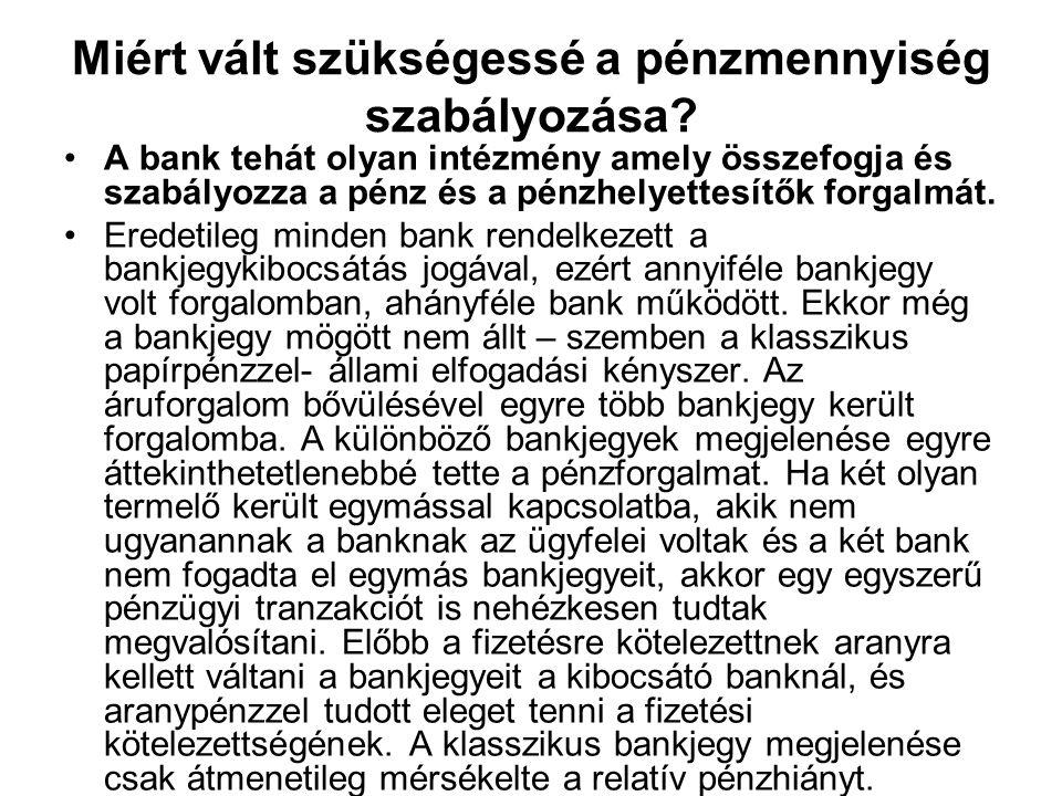 Miért vált szükségessé a pénzmennyiség szabályozása
