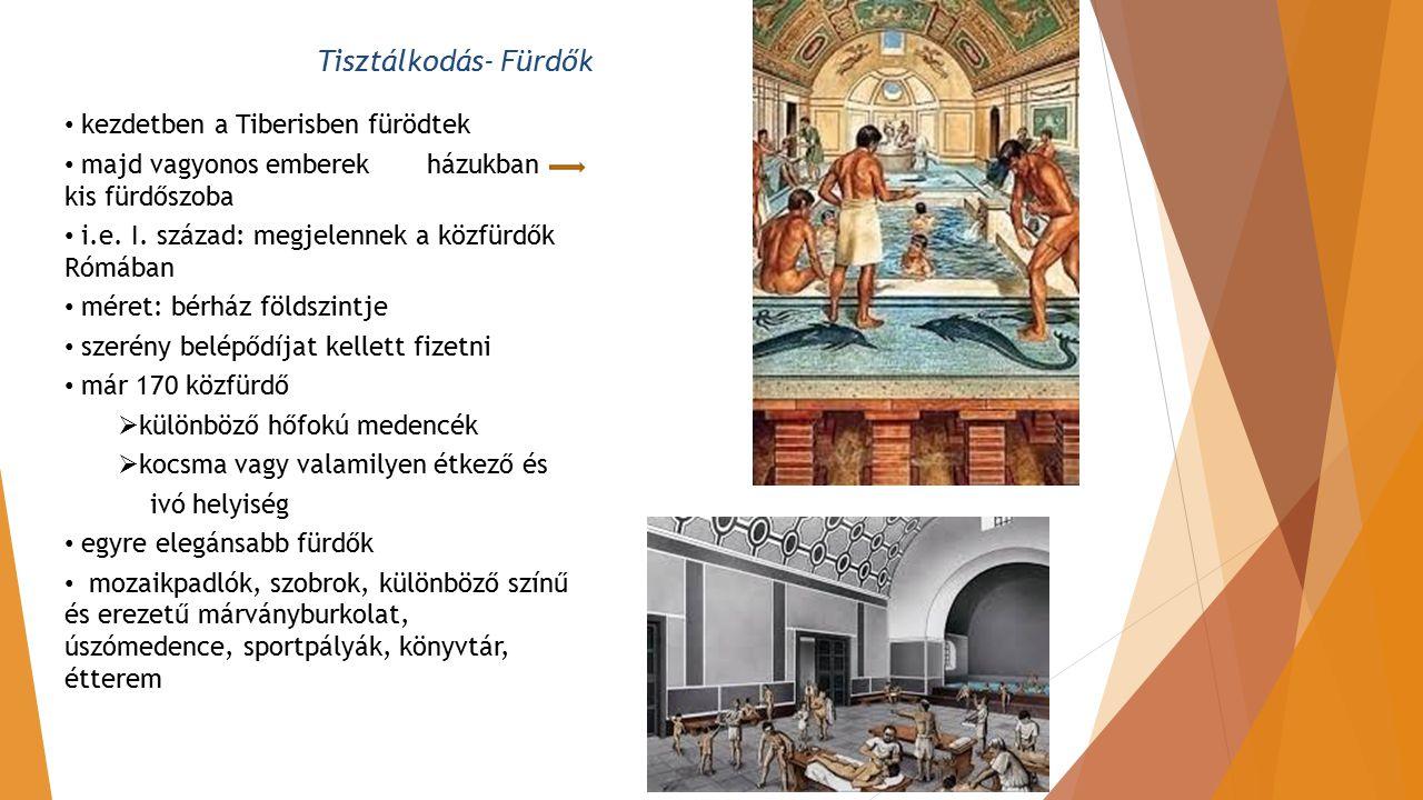 Tisztálkodás- Fürdők kezdetben a Tiberisben fürödtek