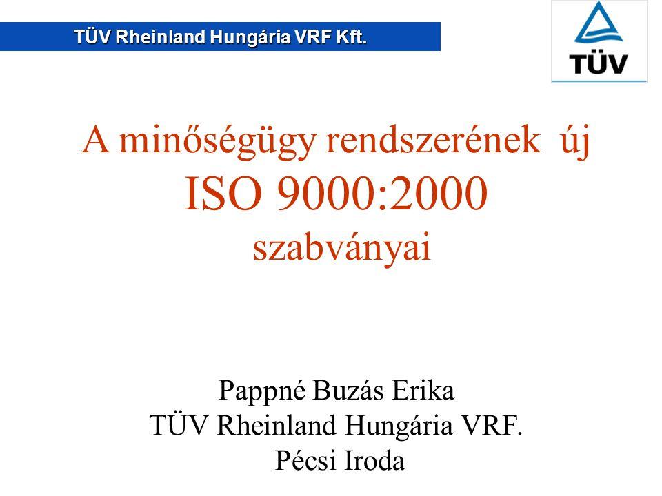 ISO 9000:2000 A minőségügy rendszerének új