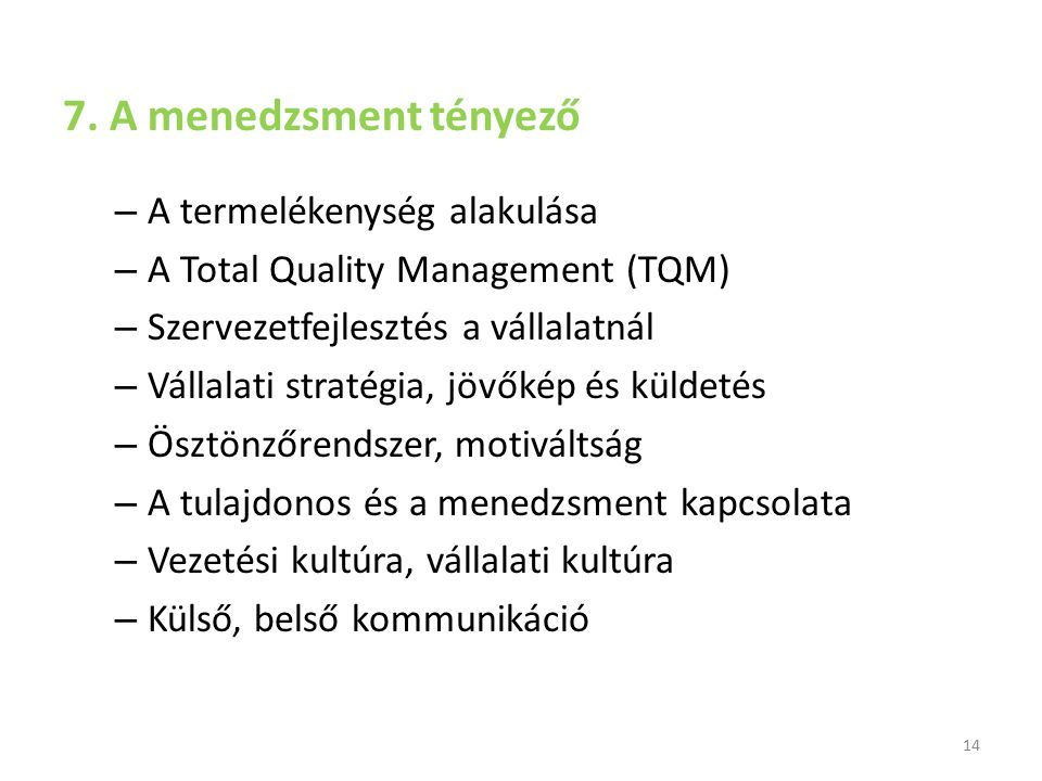 7. A menedzsment tényező A termelékenység alakulása