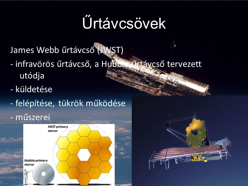 Űrtávcsövek James Webb űrtávcső (JWST)