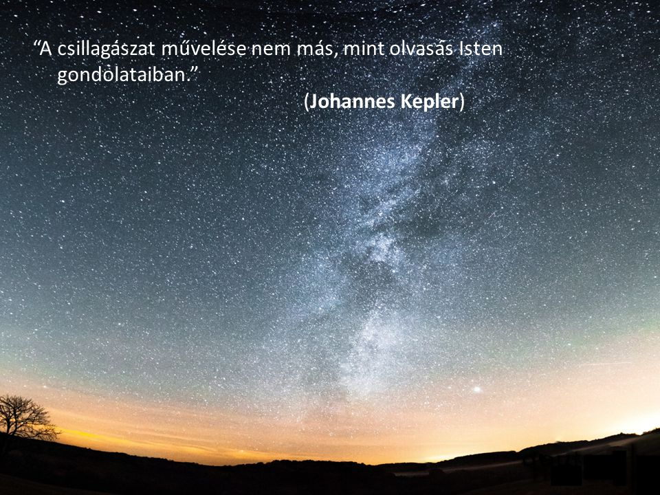A csillagászat művelése nem más, mint olvasás Isten gondolataiban