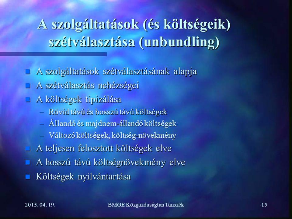 A szolgáltatások (és költségeik) szétválasztása (unbundling)