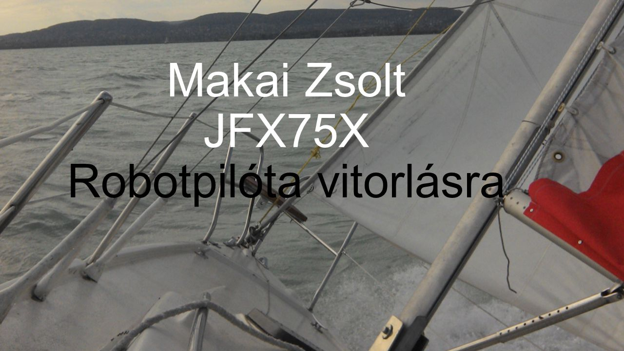 Makai Zsolt JFX75X Robotpilóta vitorlásra