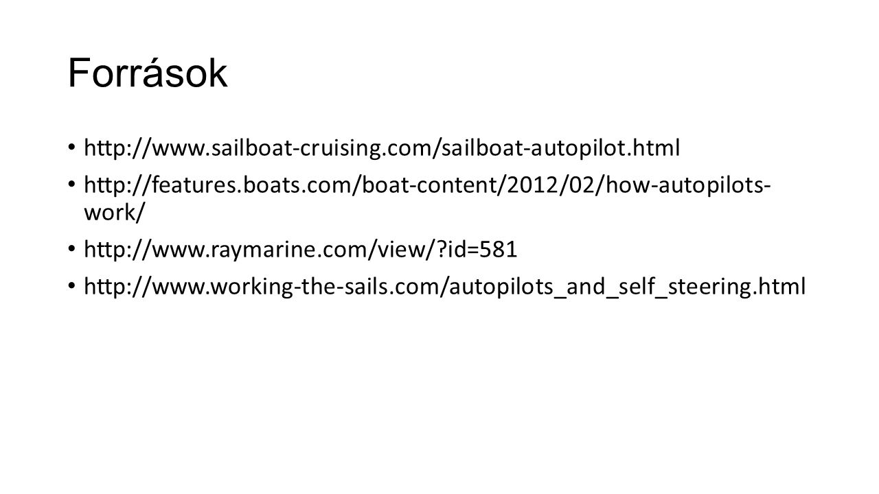 Források http://www.sailboat-cruising.com/sailboat-autopilot.html