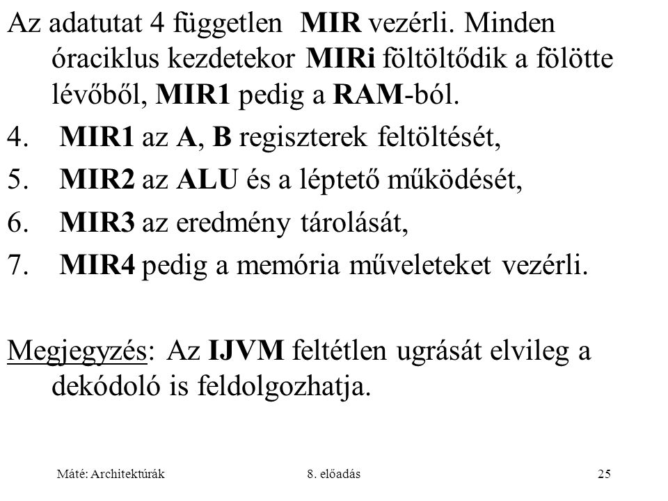 MIR1 az A, B regiszterek feltöltését,