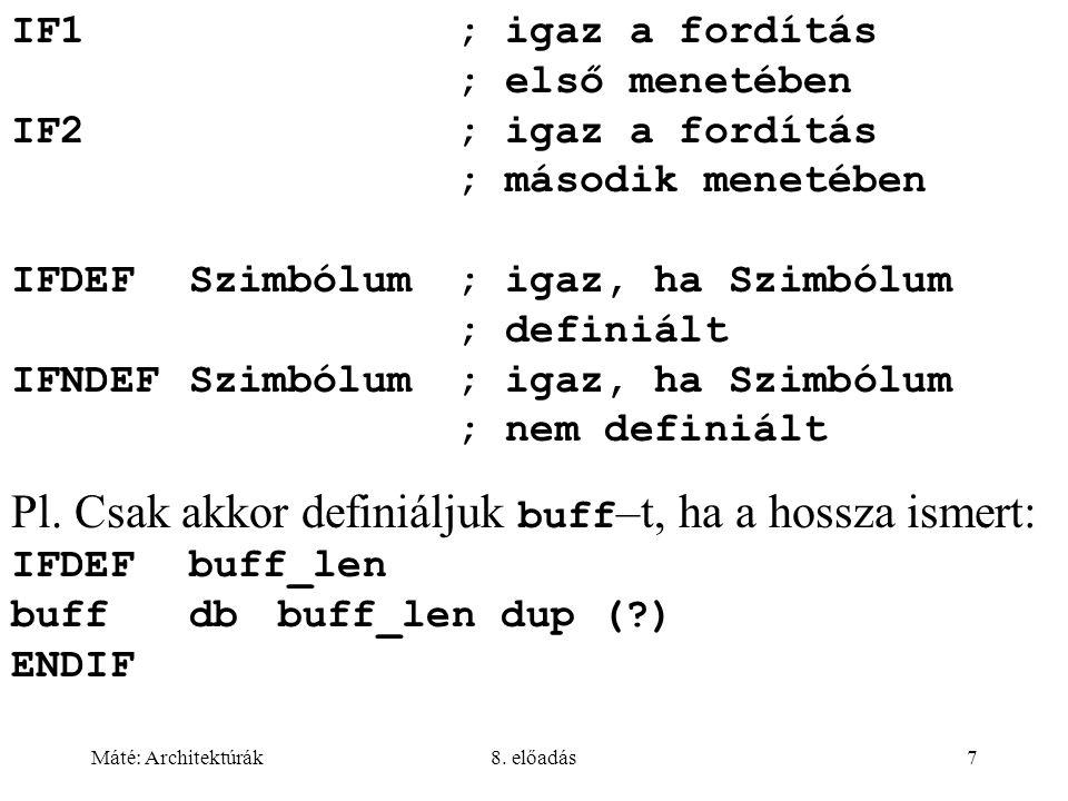 Pl. Csak akkor definiáljuk buff–t, ha a hossza ismert: