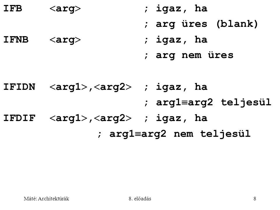 IFIDN arg1,arg2 ; igaz, ha ; arg1arg2 teljesül