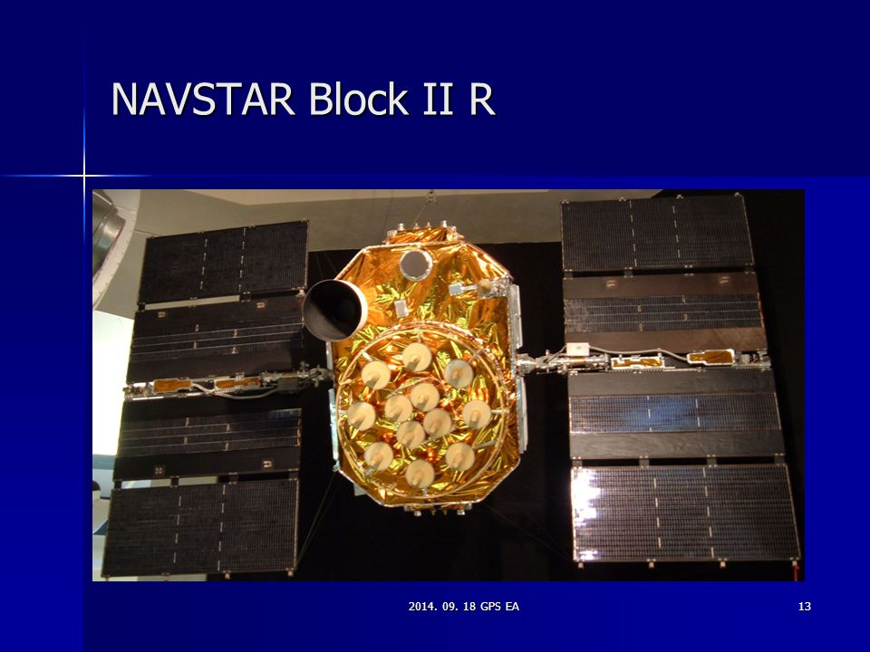 NAVSTAR Block II R 2014. 09. 18 GPS EA