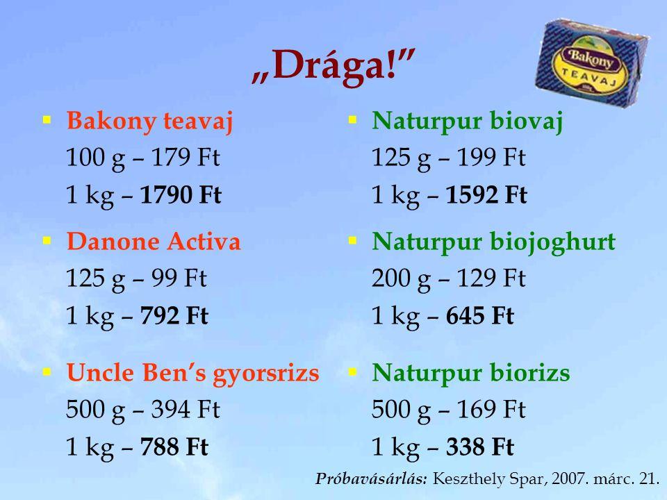 """""""Drága! Bakony teavaj 100 g – 179 Ft 1 kg – 1790 Ft Naturpur biovaj"""