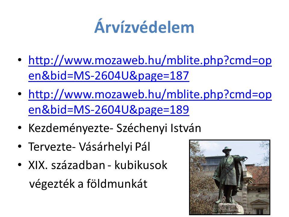 Árvízvédelem http://www.mozaweb.hu/mblite.php cmd=open&bid=MS-2604U&page=187. http://www.mozaweb.hu/mblite.php cmd=open&bid=MS-2604U&page=189.