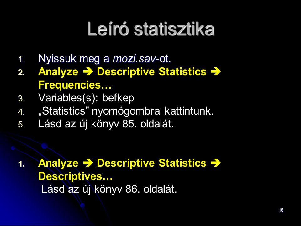 Leíró statisztika Nyissuk meg a mozi.sav-ot.