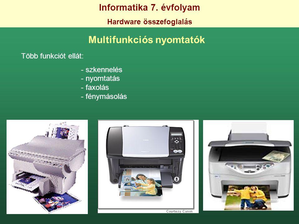 Hardware összefoglalás Multifunkciós nyomtatók