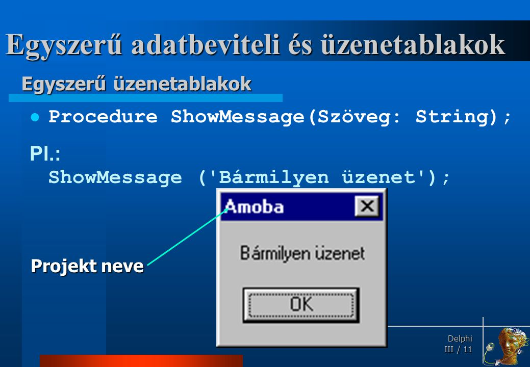 Egyszerű adatbeviteli és üzenetablakok