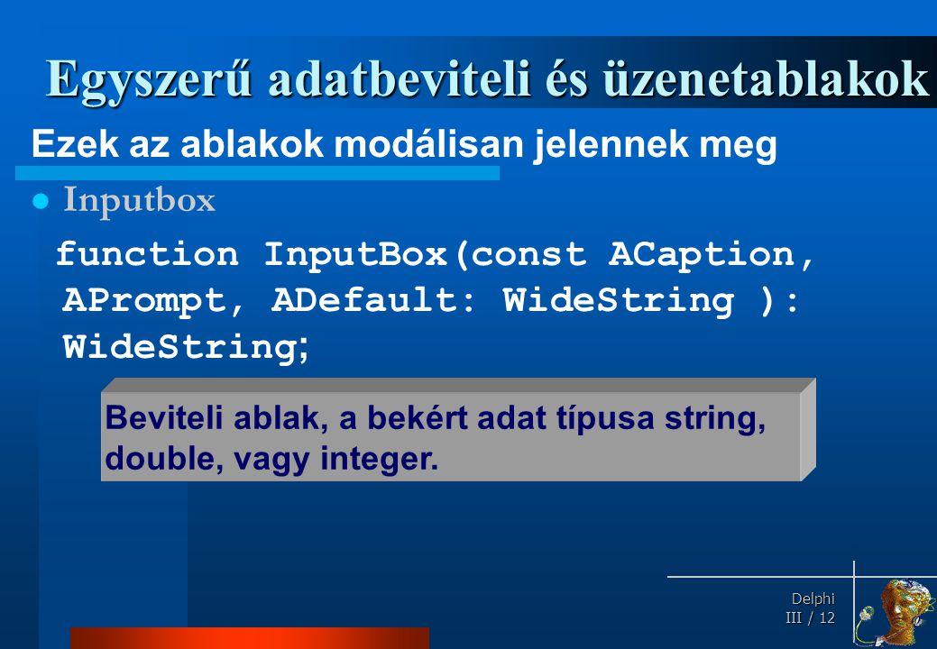Function InputBox(Cím, KérőSzöveg, Alapérték: String): String;