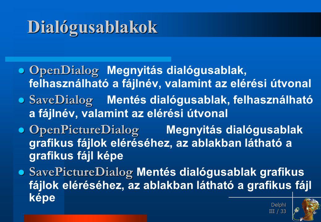 Dialógusablakok FontDialog Font dialógusablak, használható többek között a font mérete, színe, típusa.