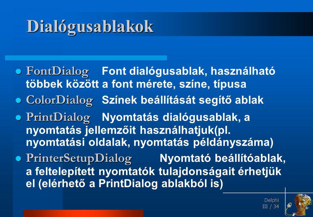 Dialógusablakok FindDialog Kereső dialógusablak, felhasználható a keresett szöveg.