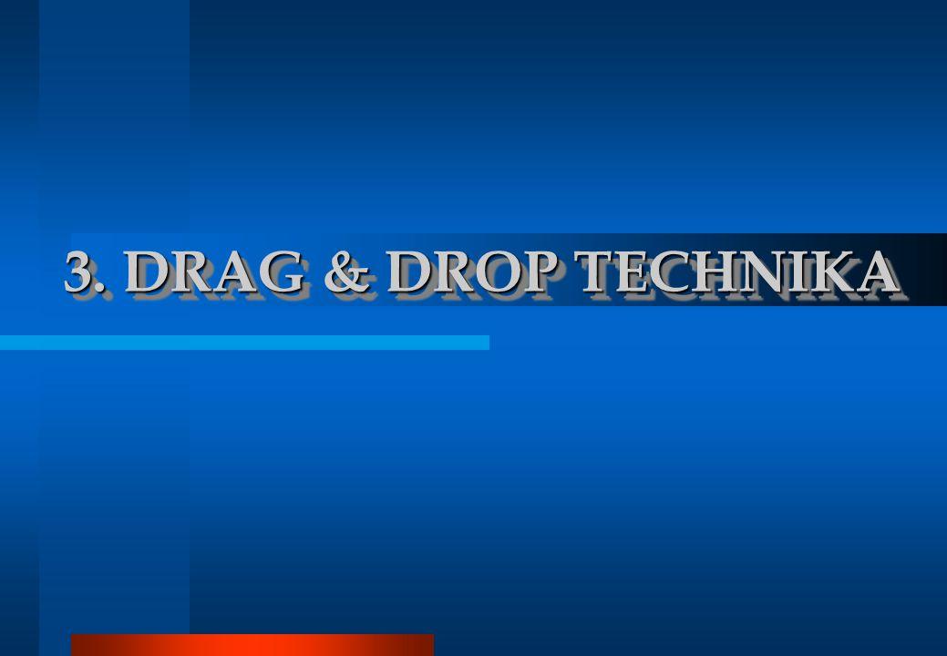 Drag & Drop (vonszolás) techika