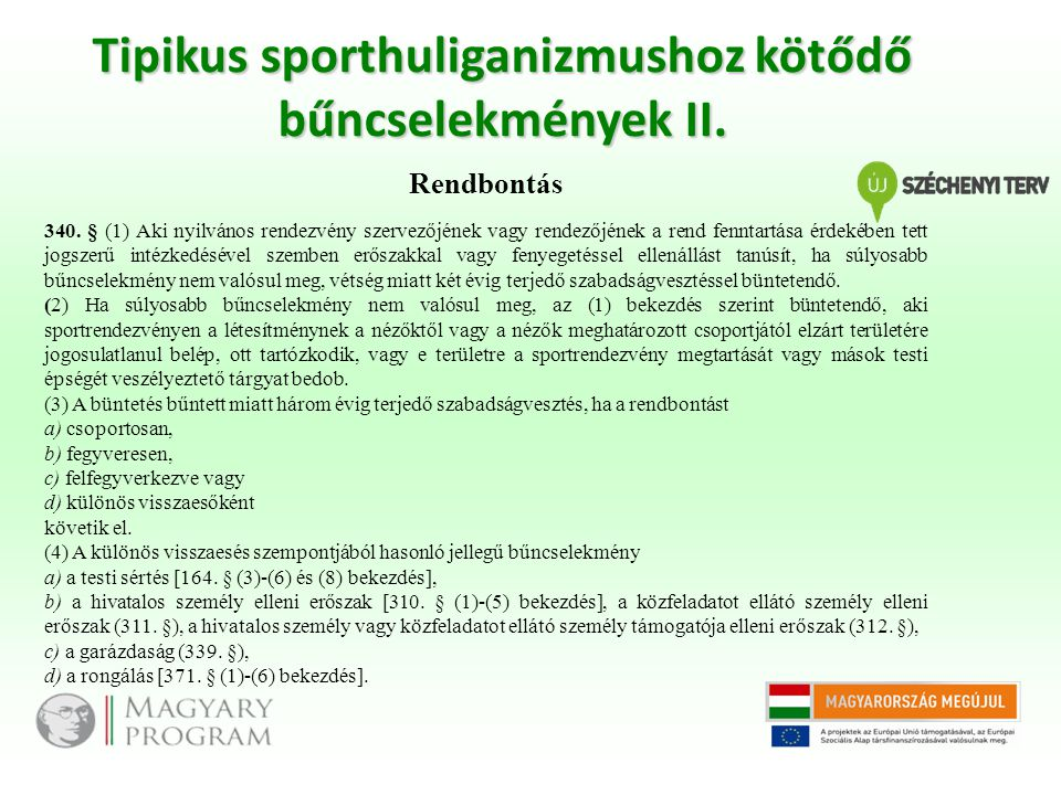 Tipikus sporthuliganizmushoz kötődő bűncselekmények II.