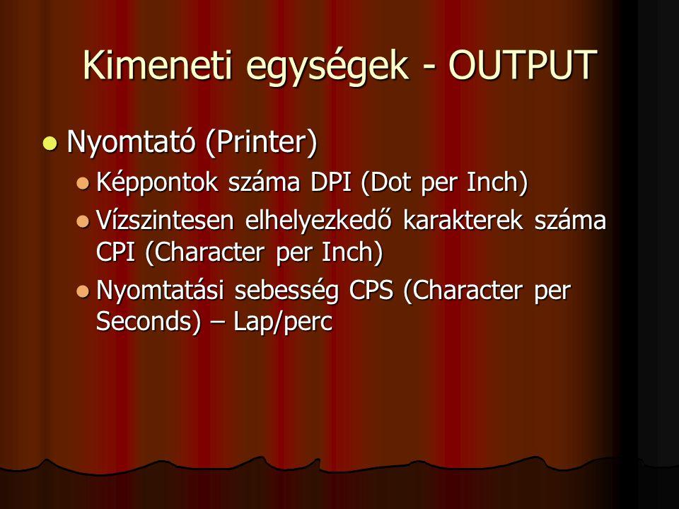 Kimeneti egységek - OUTPUT