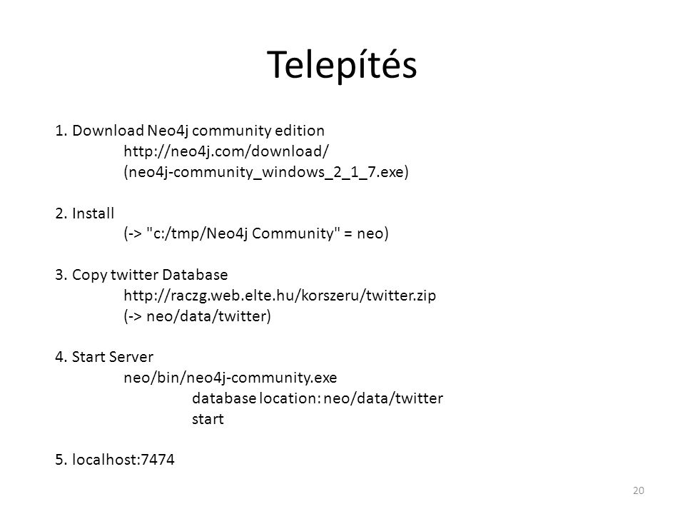 Telepítés 1. Download Neo4j community edition